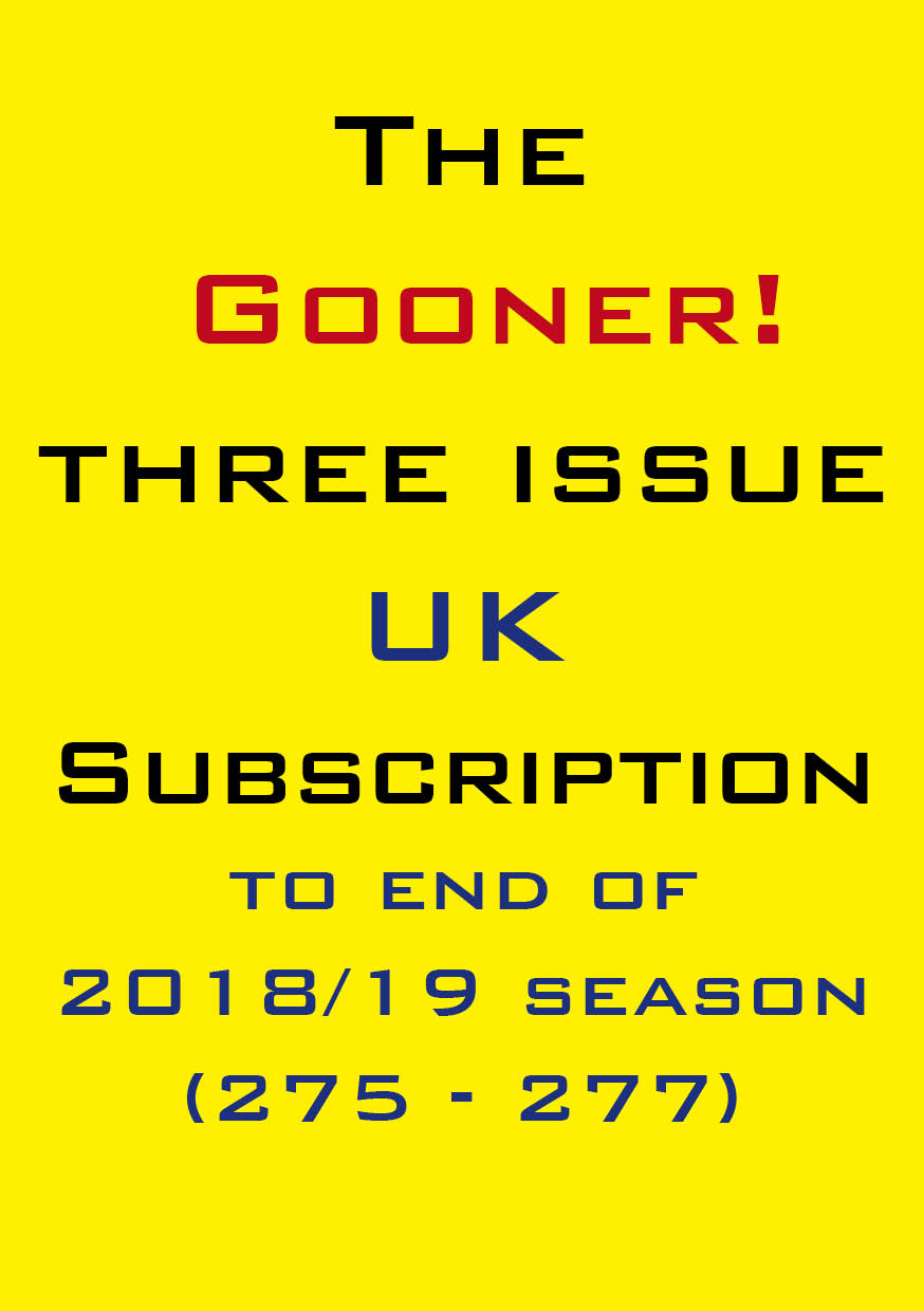 1c. The Gooner! - 3 remaining 2018/19 issues subscription UK
